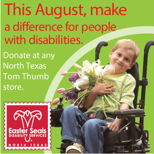 Visit Tom Thumb in August and donate to Easter Seals North Texas