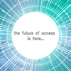 The Future of Access is Now
