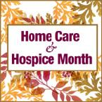 Home Care & Hospice Month