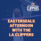 Easterseals Afternoon with the LA Clippers: Join us at the Staples Center for Easterseals' Game Night!