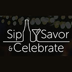 Sip, Savor and Celebrate