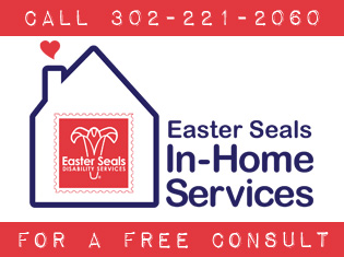 Call 302-221-2060 for information on Easter Seals' In-Home Services.